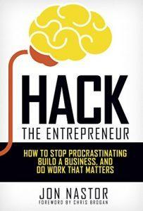 Featured Book: Hack the Entrepreneur by Jon Nastor