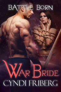 Featured Book: War Bride (Battle Born Book 7) by Cyndi Friberg