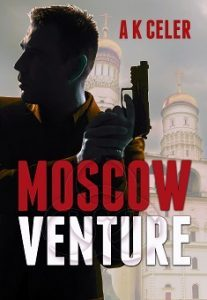 Featured Book: Moscow Venture by A. K. Celer