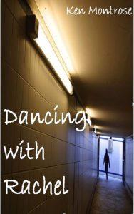 Featured Book: Dancing with Rachel by Ken Montrose