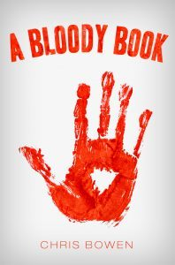 Featured Kindle Scout Campaign: A Bloody Book by Chris Bowen