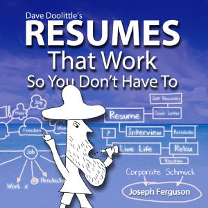 Featured Book: Dave Doolittle's Resumes That Work So You Don't Have To by Joseph Ferguson