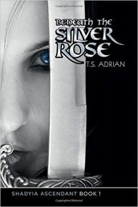 Featured Book: Beneath the Silver Rose (Shadyia Ascendant Book 1) by T.S. Adrian