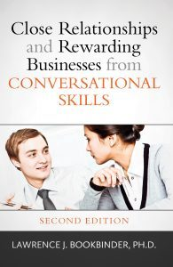 Featured Book: Close Relationships and Rewarding Businesses from Conversational Skills by Lawrence J Bookbinder, PhD