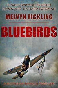Featured Book: Bluebirds: A Battle of Britain Novel by Melvyn Fickling