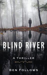 Featured Book: Blind River by Ben Follows