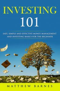 Featured Book: Investing 101: Safe, Simple and Effective Money Management and Investing Basics for the Beginner by Matthew Barnes