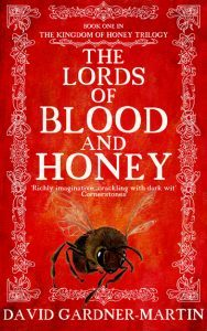 Featured Book: The Lords of Blood and Honey by David Gardner-Martin