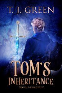 Tom's Inheritance by TJ Green