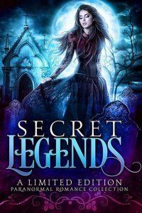 Featured Book: Secret Legends Box Set – Paranormal Romances and Urban Fantasy