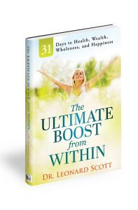 Featured Book: The Ultimate Boost from Within: 31 Days to Health, Wealth, Wholeness, and Happiness by Leonard Scott