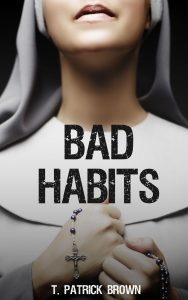 Featured Book: Bad Habits by T. Patrick Brown