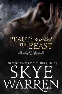 Featured Book: Beauty Touched the Beast: A Sexy Modern Fairy Tale by Skye Warren