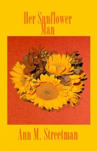 Featured Sweet Romance: Her Sunflower Man by Ann Streetman