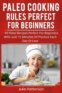 Featured Book: Paleo Cooking Rules Perfect For Beginners by Julie Patterson