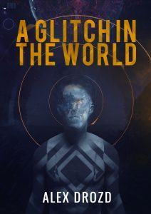 Featured Book: A Glitch in the World by Alex Drozd