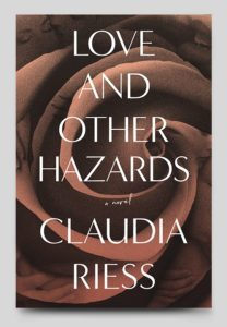 Featured Book: Love and Other Hazards by Claudia Riess