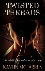 Featured Book: Twisted Threads by Kaylin McFarren