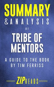 Summary & Analysis of Tribe of Mentors by ZIP Reads
