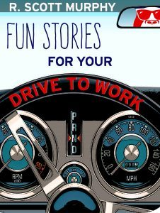 Featured Book: Fun Stories For Your Drive To Work by R. Scott Murphy