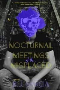 Featured Book: Nocturnal Meetings of the Misplaced by R.J. Garcia