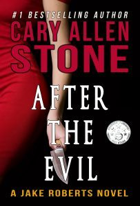 Featured Book: After the Evil – A Jake Roberts Novel, Book 1 by Cary Allen Stone