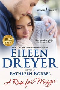 Featured Book: A Rose For Maggie by Eileen Dreyer