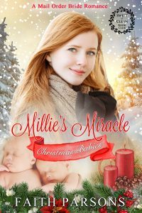 Featured Book: Millie's Miracle (Christmas Babies Mail-Order Bride #1) by Faith Parsons