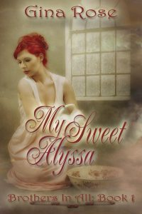 My Sweet Alyssa – Brothers In All Book 1 by Gina Rose