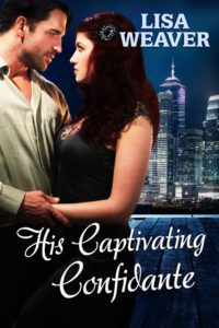 Featured Book: His Captivating Confidante by Lisa Weaver
