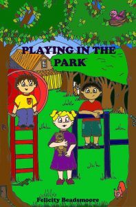 Featured Children's Book: Playing in the Park by Felicity Beadsmoore