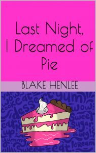 Featured Book: Last Night, I Dreamed of Pie by Blake Henlee