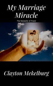 Featured Book: My Marriage Miracle by Clayton Mekelburg