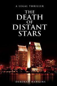 Featured Book: Death of Distant Stars, a Legal Thriller by Deborah Hawkins