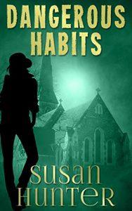 Dangerous Habits by Susan Hunter