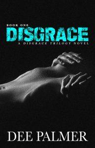 Disgrace by Dee Palmer