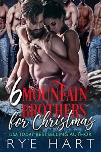 Featured Book: 6 Mountain Brothers for Christmas by Rye Hart