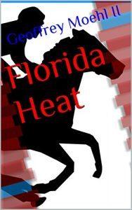 Featured Book: Florida Heat by Geoffrey Moehl II