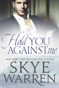 Featured Book: Hold You Against Me by Skye Warren
