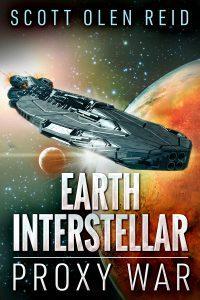 Featured Book: Earth Interstellar: Proxy War by Scott Olen Reid