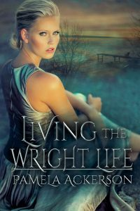 Featured Book: Living the Wright Life by Pamela Ackerson