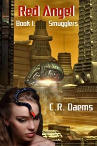 Featured Book: Red Angel: Book I: Smugglers by C R Daems